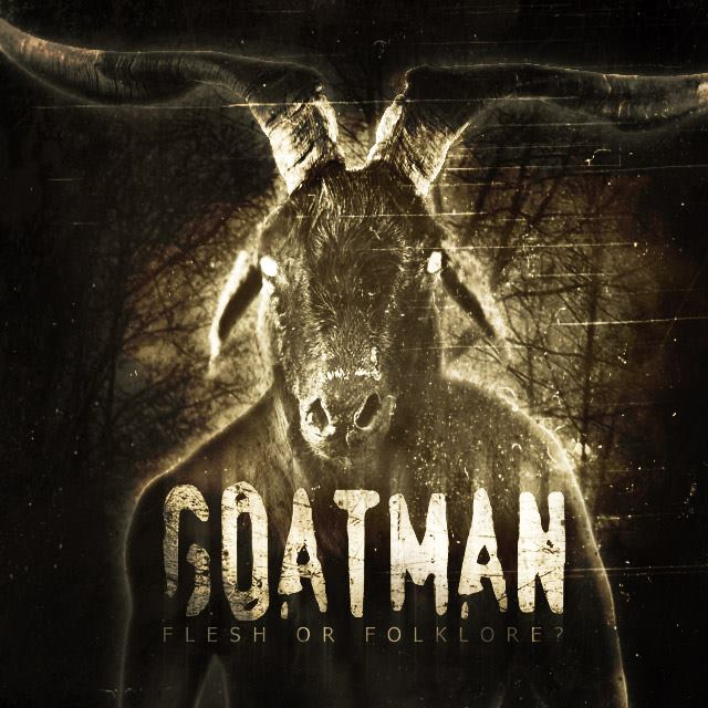 Goatman: Flesh or Folklore?
